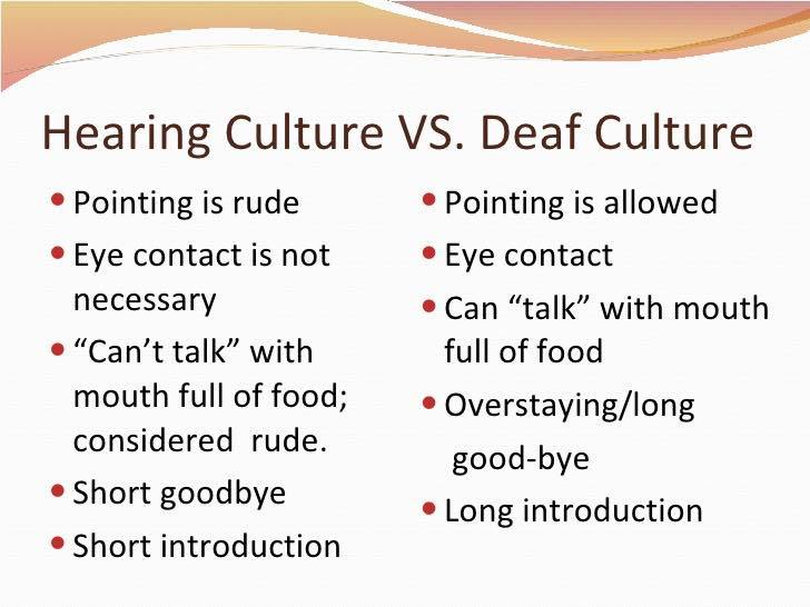Similarities of Deaf Culture and Hearing Culture