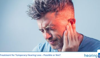Treatment for Temporary Hearing Loss – Possible or Not?