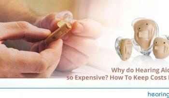 Why-do-Hearing-Aids-are-so-Expensive-How-To-Keep-Costs-Down