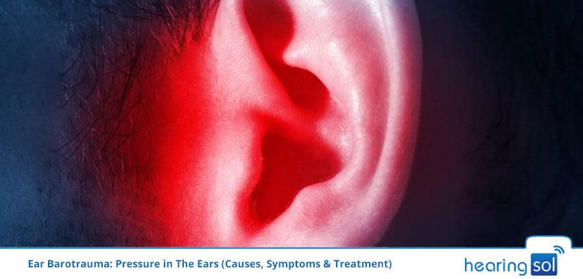 Ear Barotrauma: Pressure in The Ears (Causes, Symptoms & Treatment)