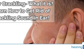 Learn How to Get Rid of Crackling Sound in Ear
