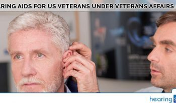 Hearing Aids For US Veterans Under Veterans Affairs (VA)