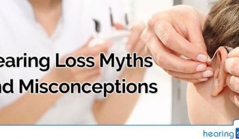 Hearing Loss Myths and Misconceptions