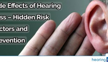 Side Effects of Hearing Loss - Hidden Risk Factors & Prevention