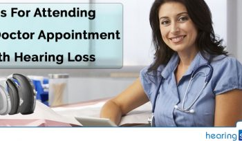 Tips For Attending A Doctor Appointment With Hearing Loss