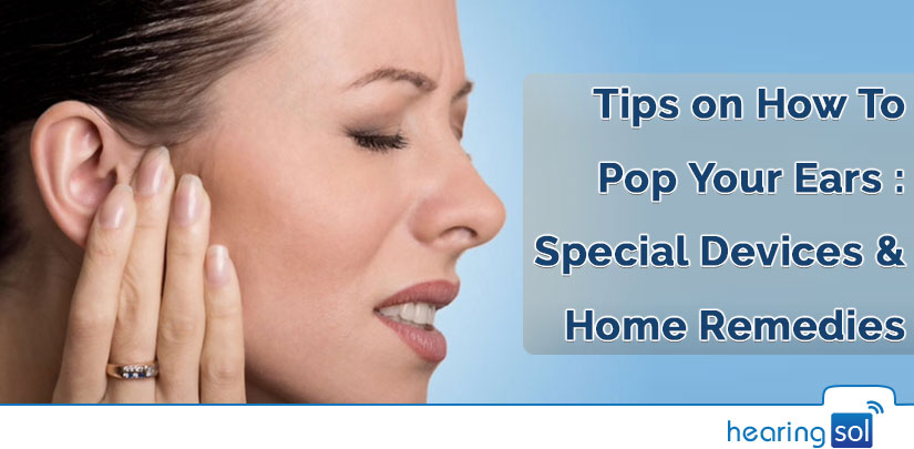 Tips on How To Pop Your Ears : Special Devices & Home Remedies
