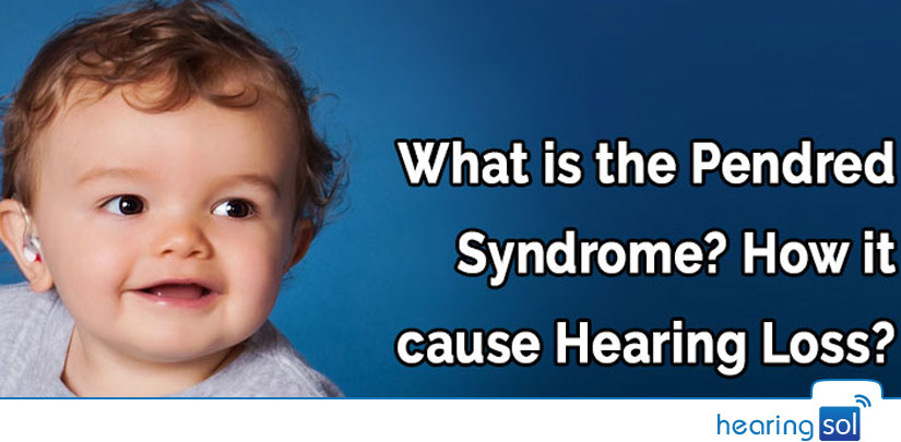 What is the Pendred Syndrome? How it cause Hearing Loss?