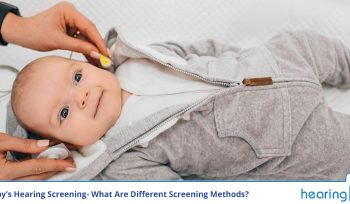 Baby's Hearing Screening- What Are Different Screening Methods?