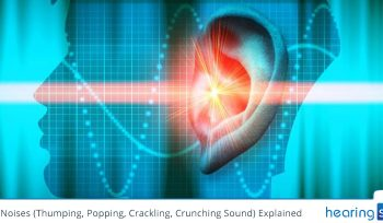 Ear Noises (Thumping, Popping, Crackling, Crunching Sound) Explained