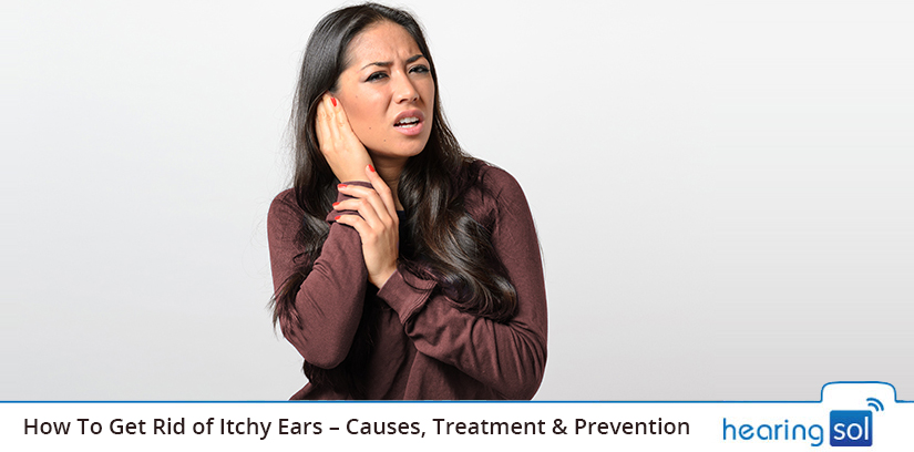 How To Get Rid of Itchy Ears – Causes, Treatment & Prevention