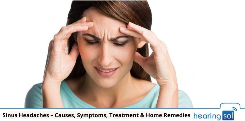 Sinus Headaches – Causes, Symptoms, Treatment & Home Remedies
