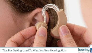 Top 11 Tips For Getting Used To Wearing New Hearing Aids