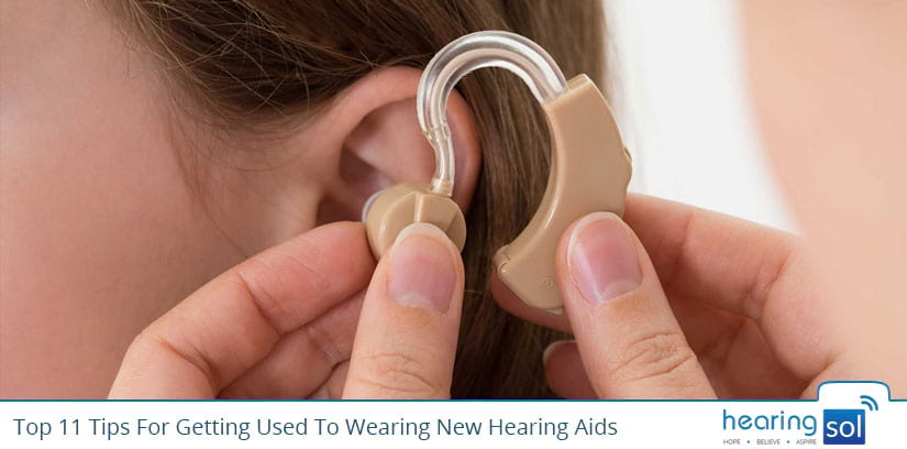 Top 11 Tips For Getting Used To Hearing Aids