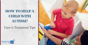 Learn How to Deal with Autism? (Cure & Treatment Tips)