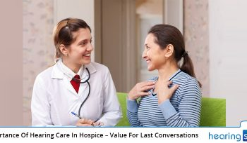 Importance Of Hearing Care In Hospice - Value For Last Conversations